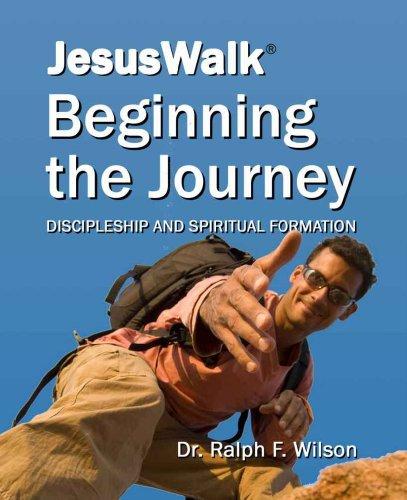 JesusWalk Beginning the Journey Discipleship & Spiritual Formation Lessons